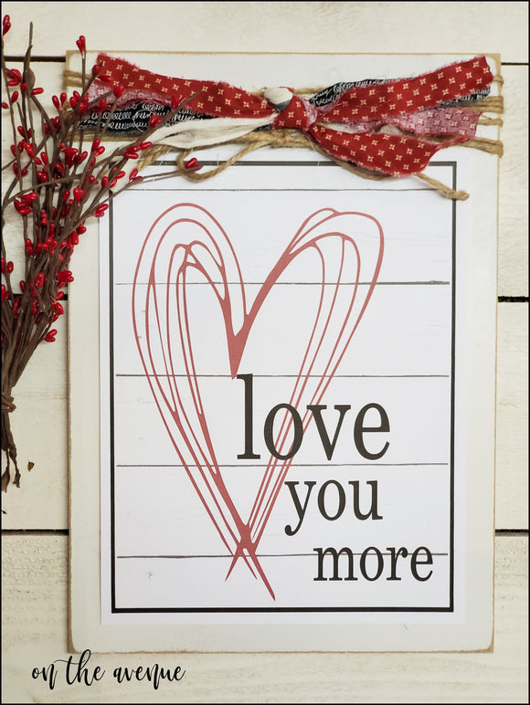 Love You More - Valentine's Day Sign