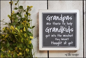 Grandpa's are There to Help Grandkids - Shelf Sitter