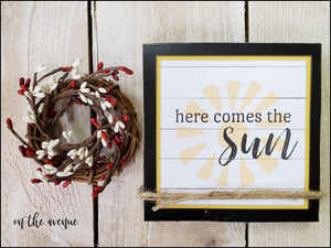 Here Comes The Sun - Shelf Sitter Block