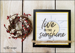 Live In The Sunshine - Shelf Sitter Block