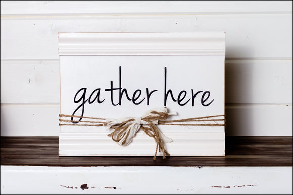~Gather Here~ Sign w/Border