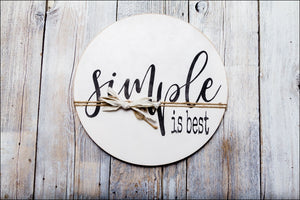 ~Simple Is Best~ Round Sign
