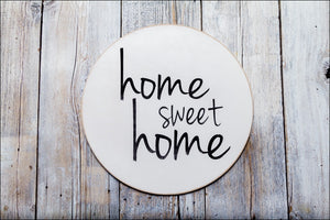 ~Home Sweet Home~ Round Sign
