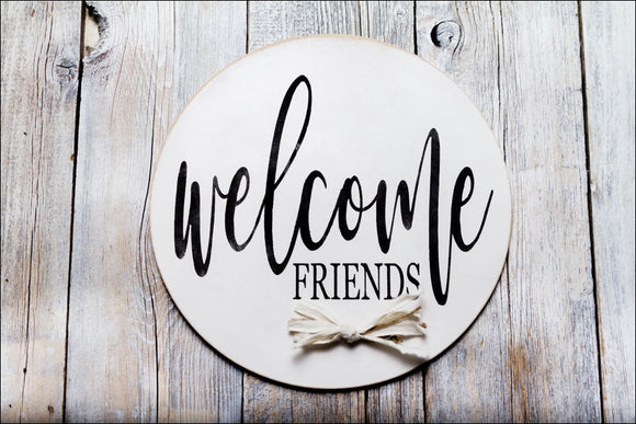 ~Welcome Friends~ Round Sign