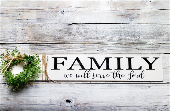 ~Family - We Will Serve The Lord~ Long Sign