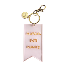 Always Late Award Key Chain
