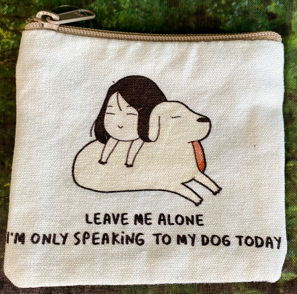 Speaking To My Dog Cotton Coin Purse