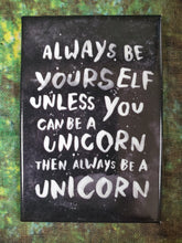 Be a Unicorn - Magnet