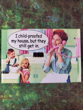 Childproofed My House - Magnet