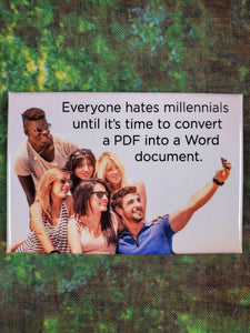 Everyone Hate Millennials - Magnet