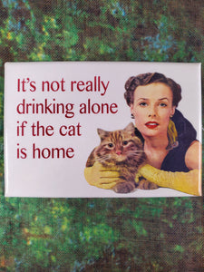 It's Not Really Drinking Alone - Magnet