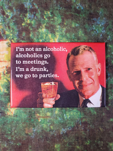 Alcoholic Meetings - Magnet