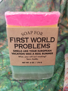 Soap For First World Problems
