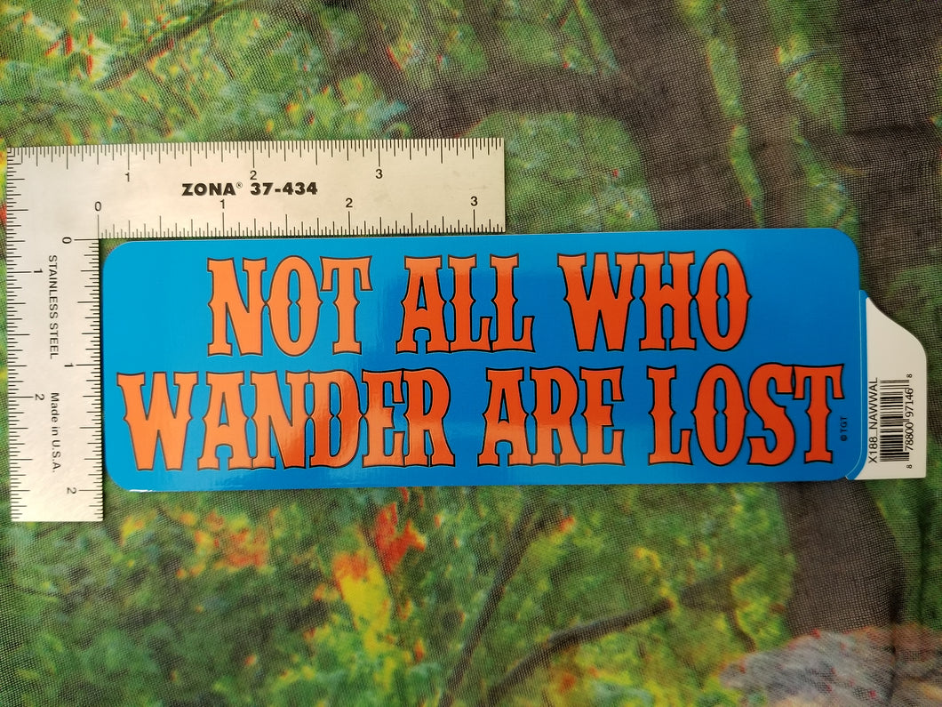 Not All Who Wander Sticker