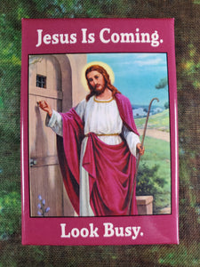 Jesus is Coming. Look Busy. - Magnet
