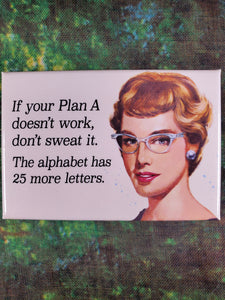 If Your Plan A Doesn't Work - Magnet