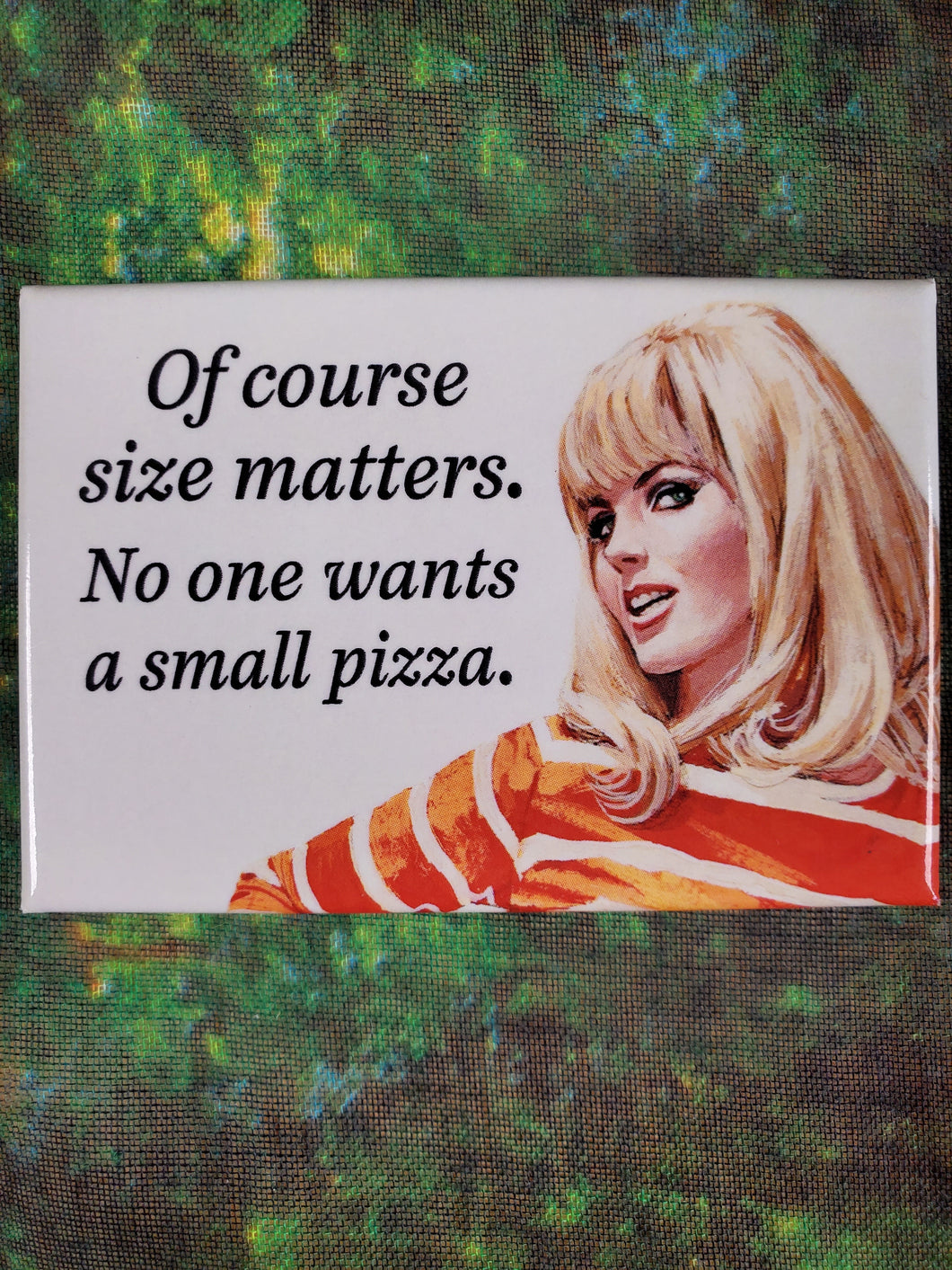 Of Course Size Matters - Magnet