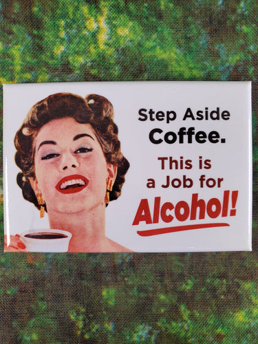 Step Aside Coffee - Magnet