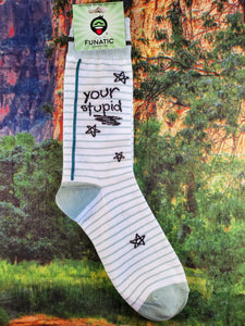 Your Stupid - Crew Socks