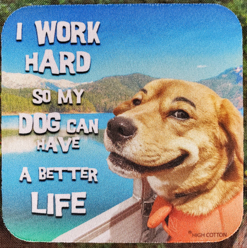 Dog Can Have a Better Life Sassy Drink Coaster