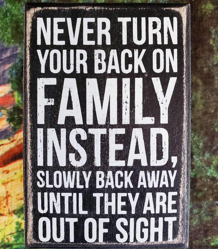 Never Turn Your Back on Family Wood Box Sign