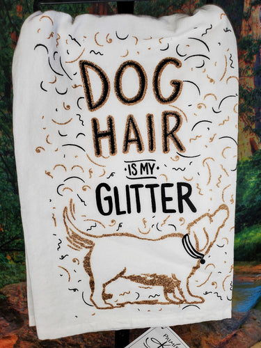 Dog Hair is my Glitter Kitchen Towel