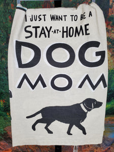 Stay at Home Dog Mom Kitchen Towel