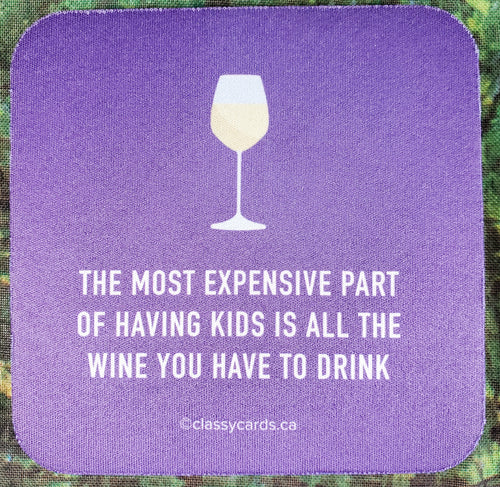 Most Expense Part of Kids Sassy Drink Coaster