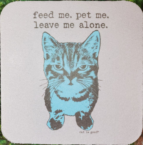 Feed Me Pet Me Sassy Drink Coaster