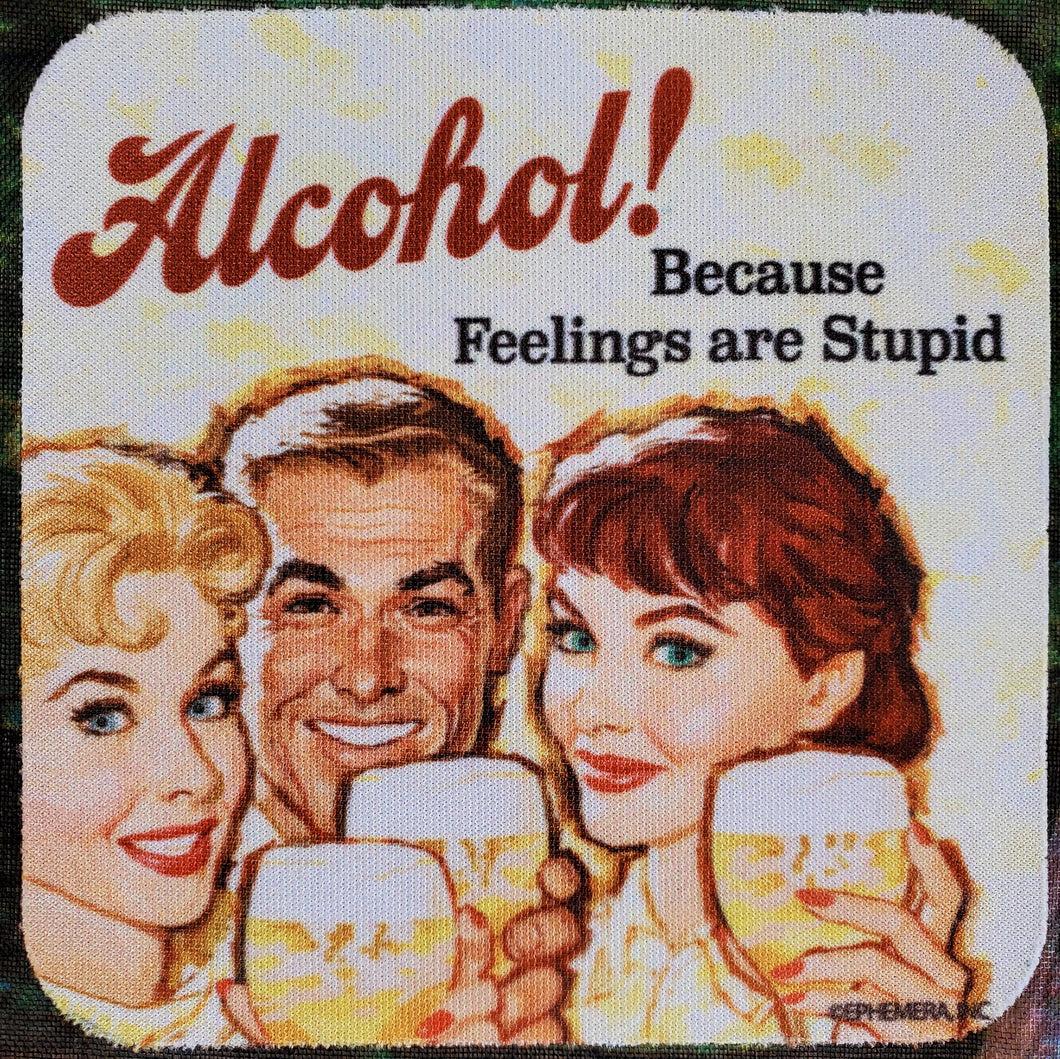 Feelings Are Stupid Sassy Drink Coaster