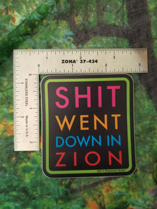 Shit Went Down - Sticker