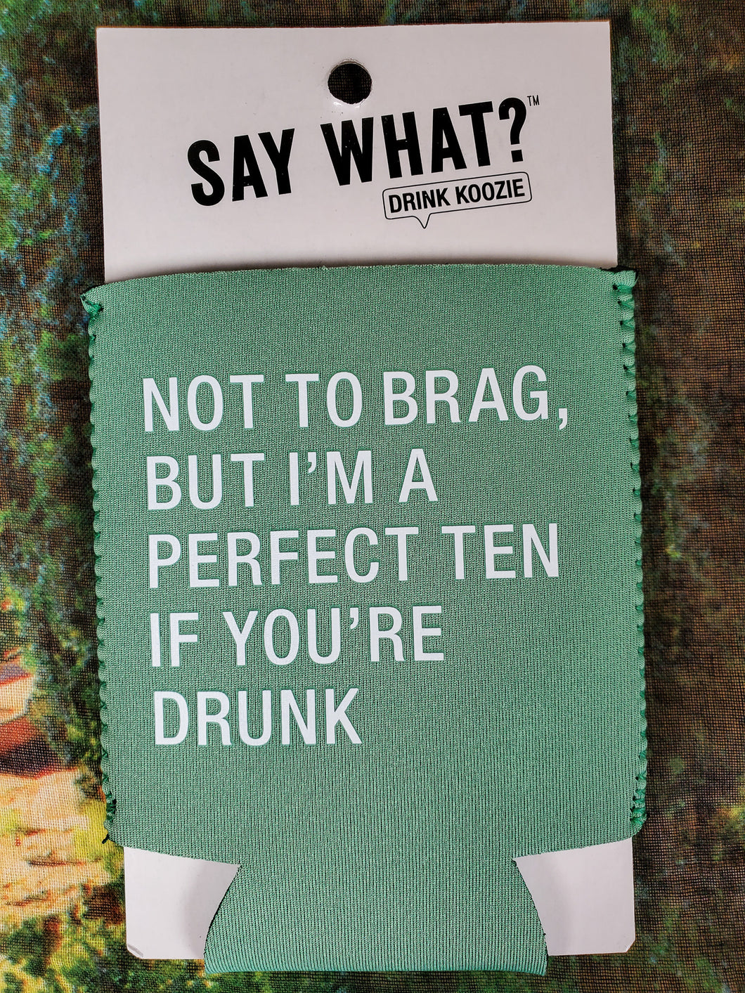 I'm a Perfect Ten Humor Koozie