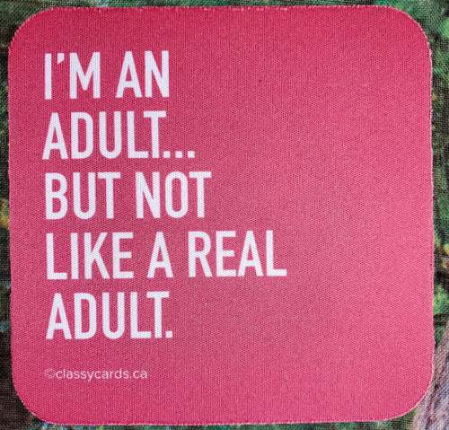 I'm An Adult Sassy Drink Coaster