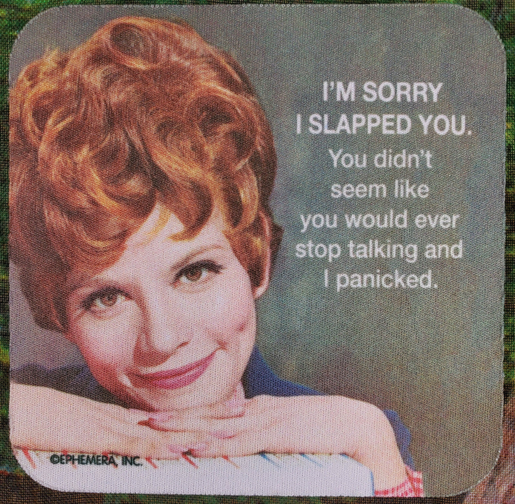 Sorry I Slapped You Sassy Drink Coaster