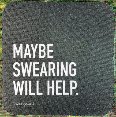 Maybe Swearing Will Help Sassy Drink Coaster