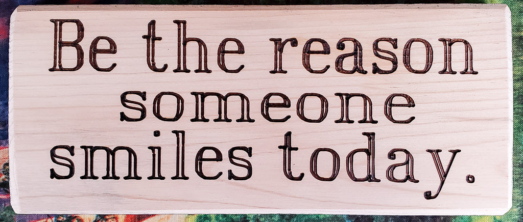 Be The Reason Someone Smiles Wood Sign