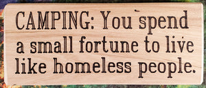 Camping: You Spend A Small Fortune Wood Sign