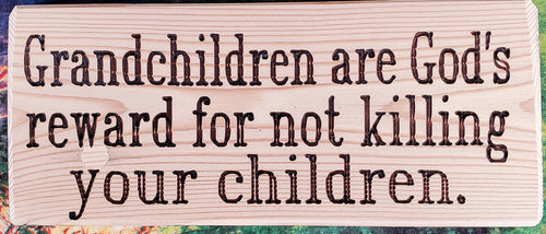 Grandchildren Are God's Reward Wood Sign