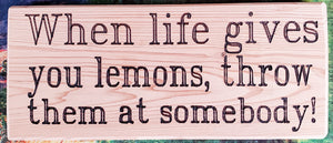 When Life Gives You Lemons Wood Sign