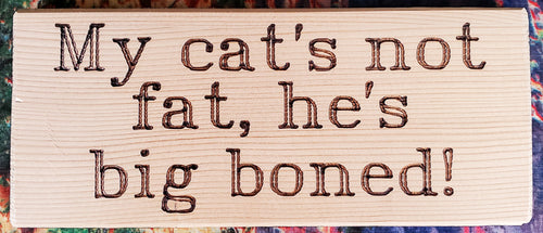 My Cat's Not Fat Wood Sign