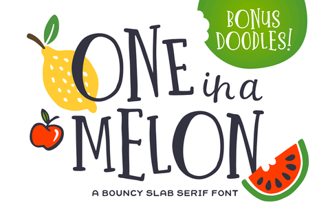 one in a melon hand lettered font