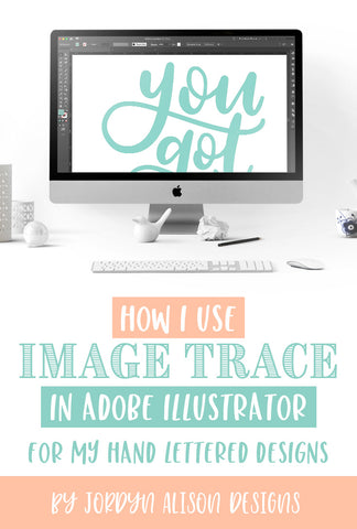 How to use Image Trace in Adobe Illustrator with your hand lettered designs.