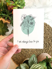 Always Here For You - Floral Blob - JordynAlisonDesigns