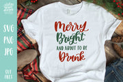 Cut File | Merry Bright about to be Drunk Christmas SVG