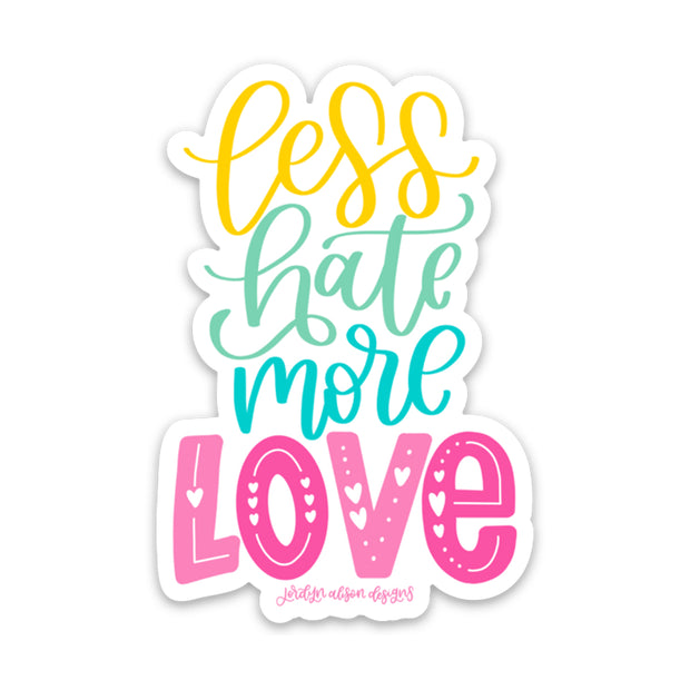 Less Hate More Love