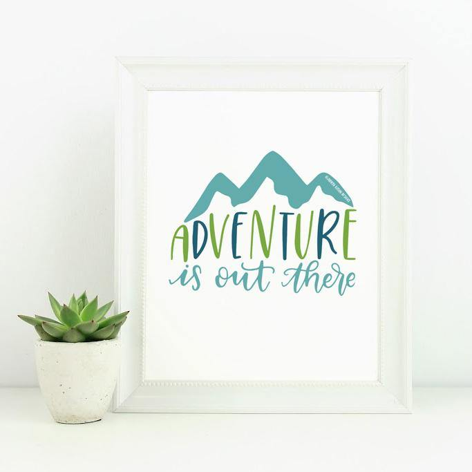 Adventure Is Out There, Printable Art