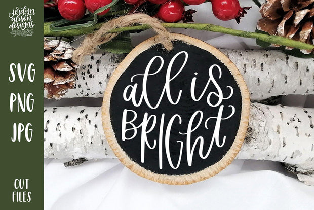 All is Bright handwritten on Round Christmas ornament