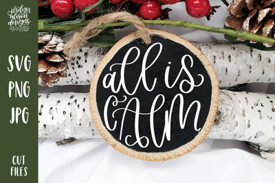All is Calm handwritten on Round Christmas ornament