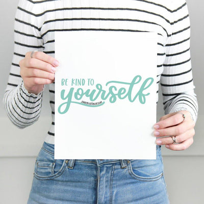 Be Kind To Yourself, Printable Art