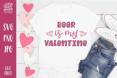 Cut File | Beer is My Valentine